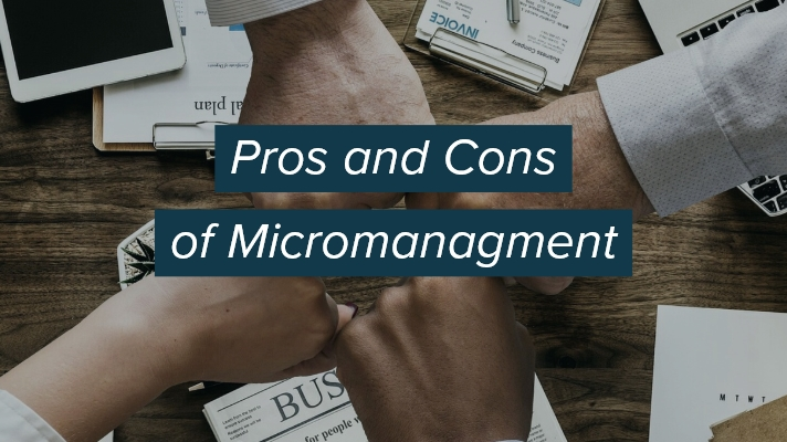 Pros and Cons of Micromanagement